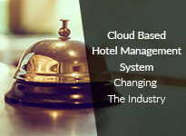 Cloud-Based Hotel Management Software Changing the Industry