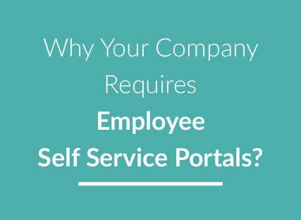 Why Your Company Requires HRMS Software with Employee Self Service Portals?