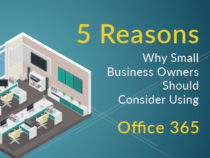 5 Reasons Why Small Business Owners Should Consider Using Office 365