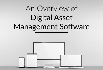 An Overview of Digital Asset Management Software