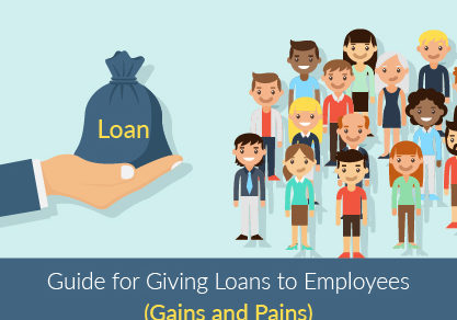 Guide for Giving Loans to Employees – Gains and Pains