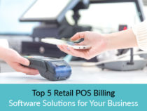Top 5 Retail POS Billing Software Solutions for Your Business
