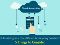 5 Things to Consider Before Subscribing to a Cloud Based Accounting Solution