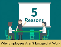 5 Reasons Why Employees Aren't Engaged at Work & What You Can Do About It