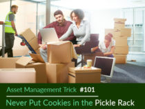 Asset Management Trick #101: Never Put Cookies in the Pickle Rack