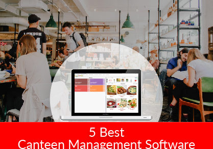 Get Hold of 5 Best Canteen Management Software Pronto