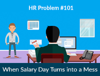 HR Problem #101: When Salary Day Turns into a Mess