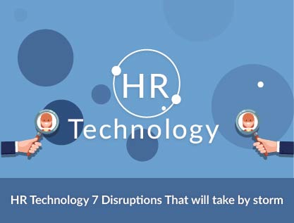 Infographic – HR Technology: 7 Disruptions That Will Take 2018 by Storm