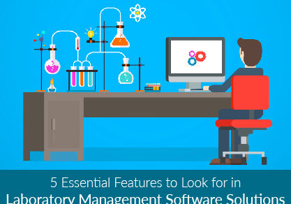 5 Essential Features to Look for in Laboratory Management Software Solutions