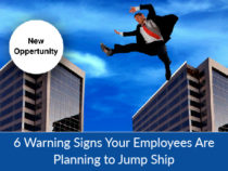 6 Warning Signs Your Employees Are Planning to Jump Ship