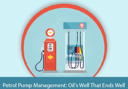 Petrol Pump Management: Oil's Well That Ends Well