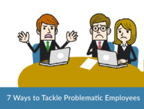 7 Ways to Tackle Problematic Employees