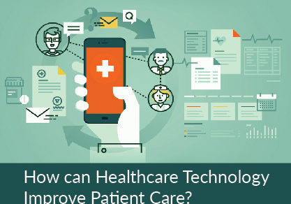 How can Healthcare Technology Improve Patient Care?