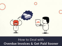 How to Deal with Overdue Invoices & Get Paid Sooner