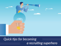 Quick Tips for Becoming A Recruiting Superhero