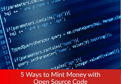 5 Ways to Mint Money with Open Source Code
