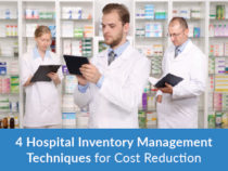 4 Hospital Inventory Management Techniques for Cost Reduction