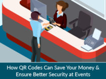 How QR Code Can Save You Money & Ensure Better Security at Events