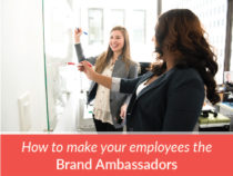 How To Make Your Employees The Brand Ambassadors?
