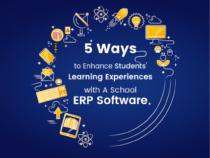 5 Ways to Enhance Students' Learning Experiences with A School ERP Software