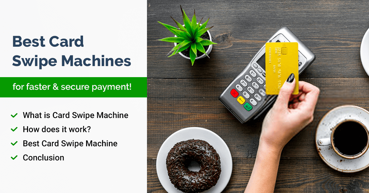 Card Swipe Machine – How It Makes Transactions Easier