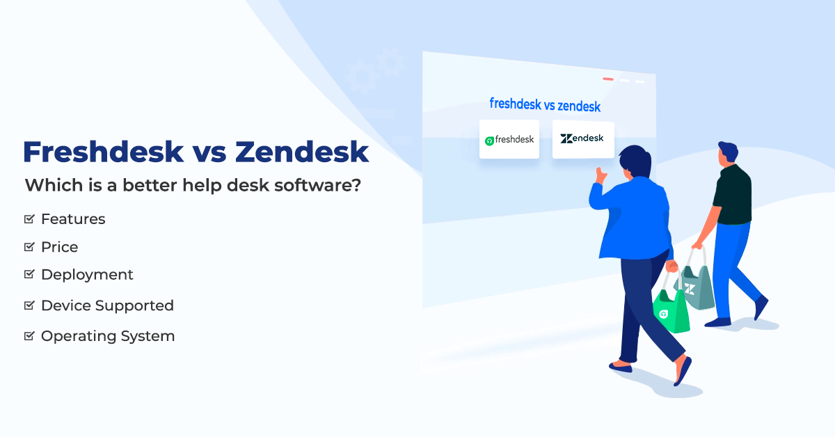 Freshdesk Vs Zendesk: Which Help Desk Software to Choose in 2020