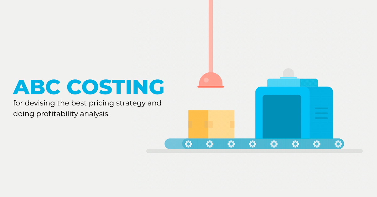 What Is Activity Based Costing Why It Needed In Manufacturing Industry