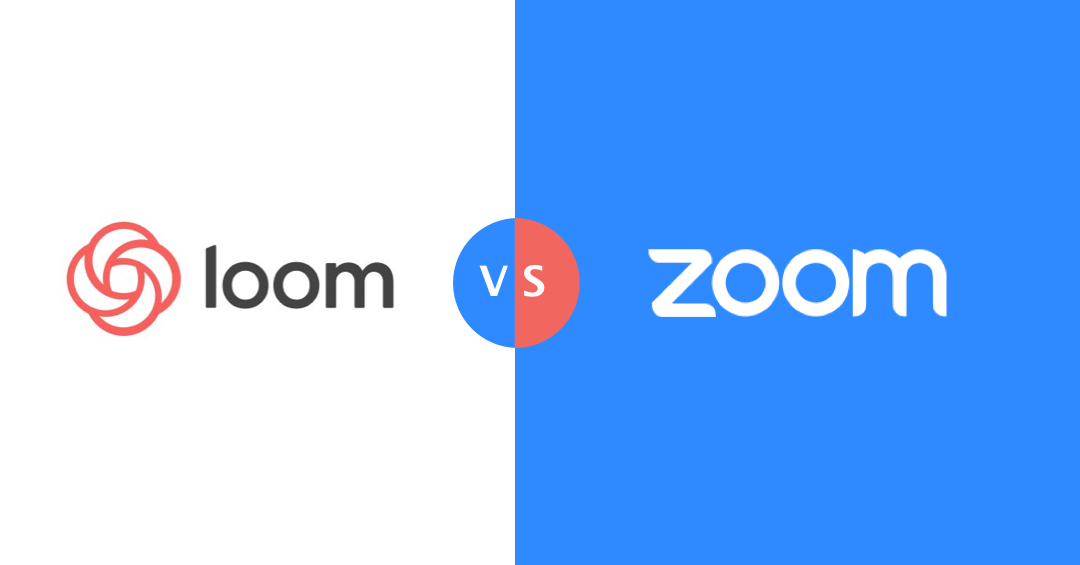 Loom vs Zoom