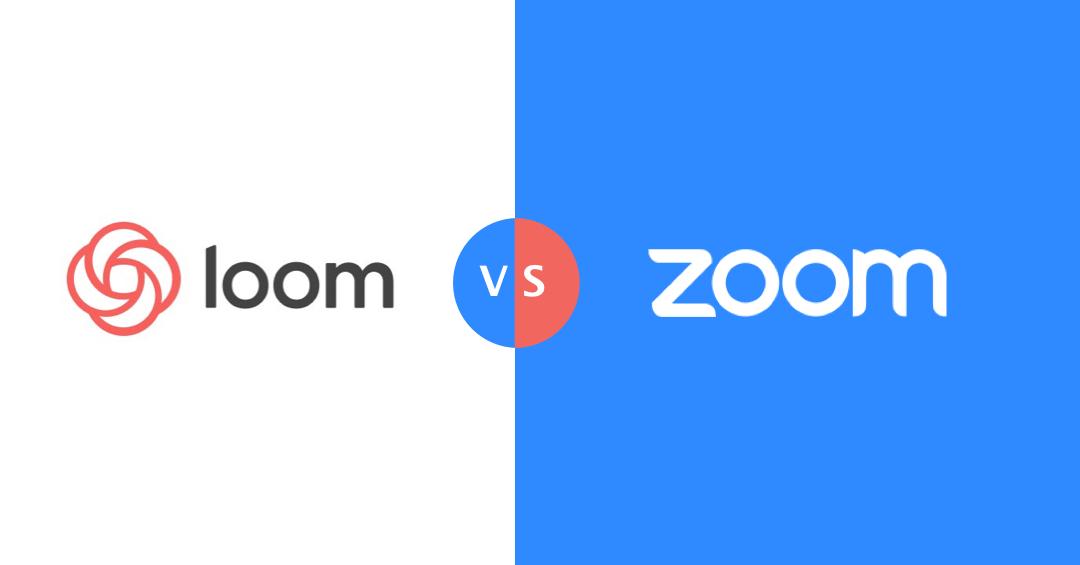 Loom vs Zoom