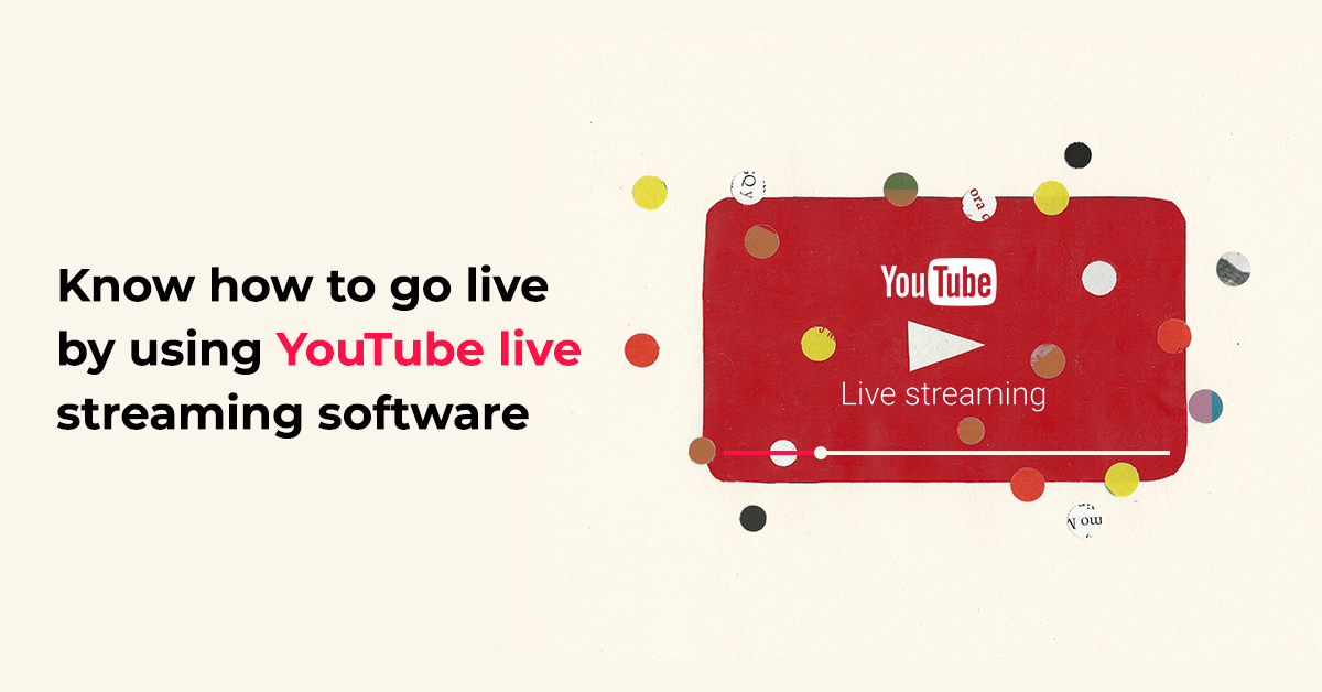 YouTube live streaming software