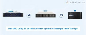 Dell EMC vs IBM All Flash Storage vs NetApp