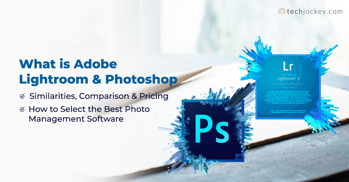 Adobe Lightroom vs Photoshop Software