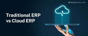 cloud based erp vs traditional erp