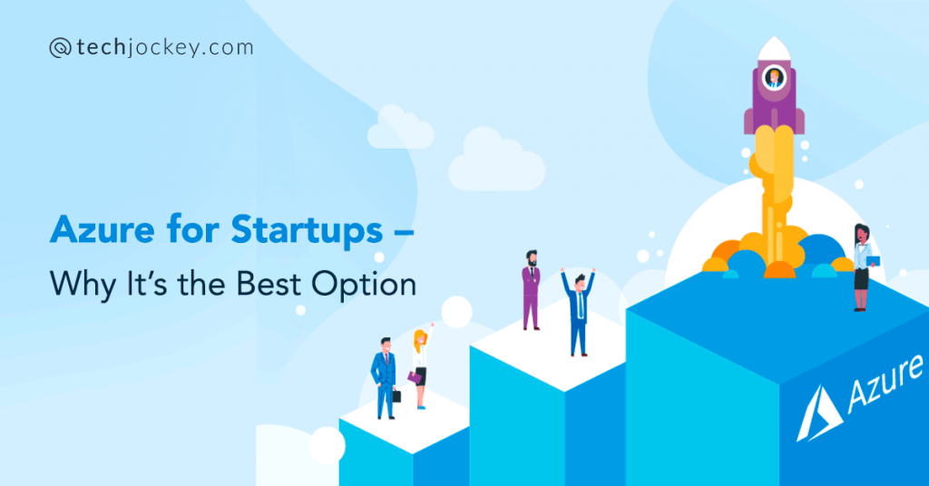 Why Azure is the Best Cloud for Startups?