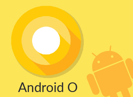 9 Most Exciting Features of Android O Which Users Will Love